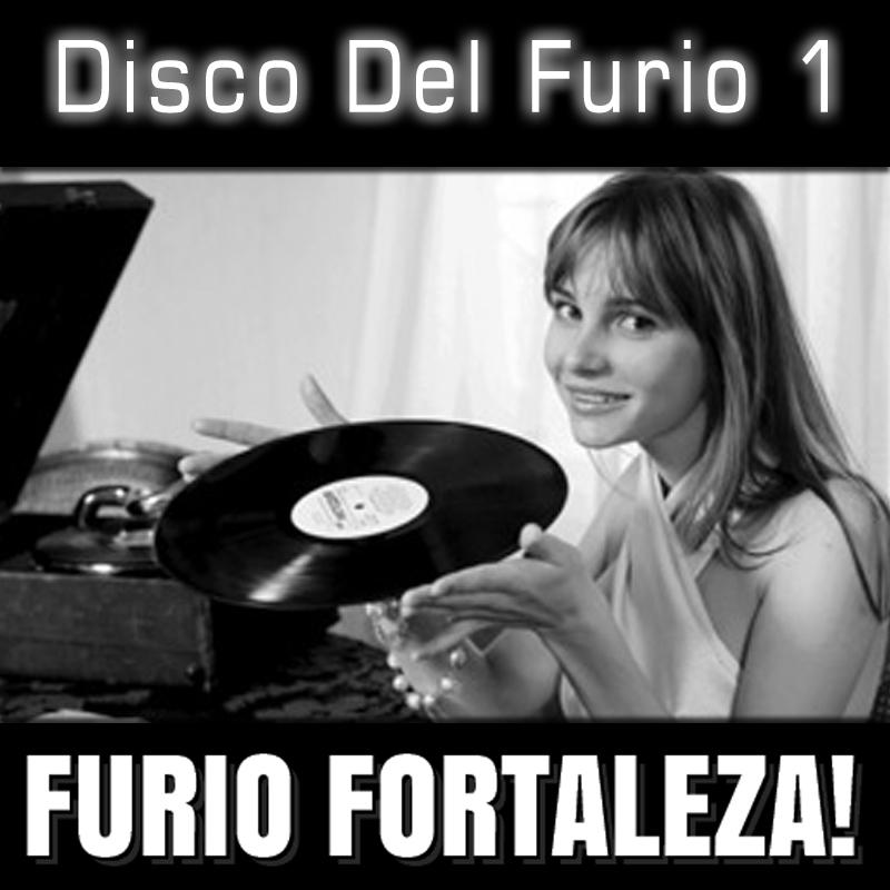 Furio Fortaleza! - 1.1 - Disco Del Furio 1