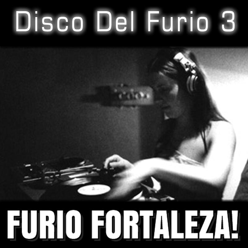 Furio Fortaleza! - 1.3 - Disco Del Furio 3
