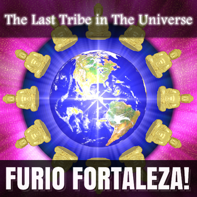 Furio Fortaleza! - 1.6 - The Last Tribe in The Universe