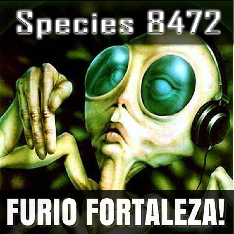 Furio Fortaleza! - 2.0 - Species 8472