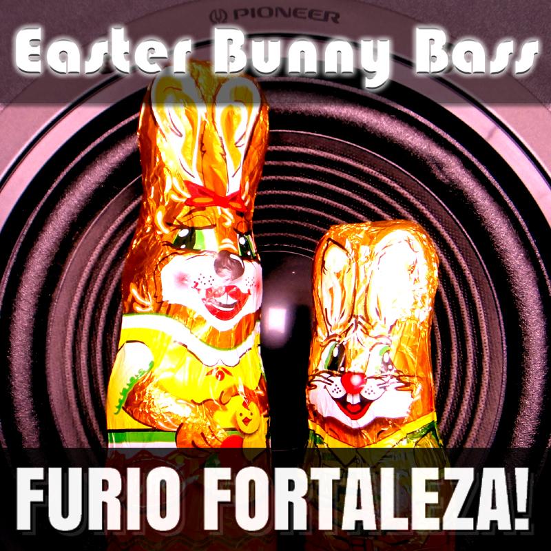 Furio Fortaleza! - 2.1 - Easter Bunny Bass
