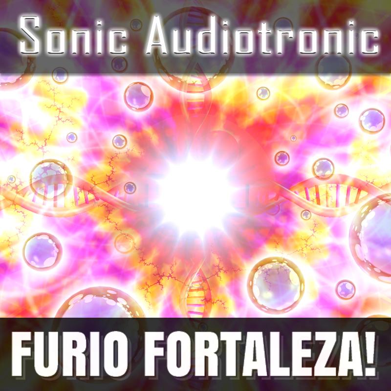 Furio Fortaleza! - 2.8 - Sonic Audiotronic