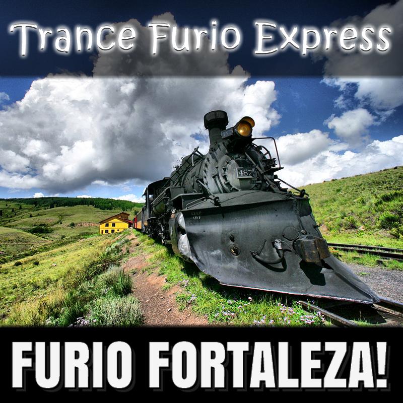 Furio Fortaleza! - 3.1 - Trance Furio Express