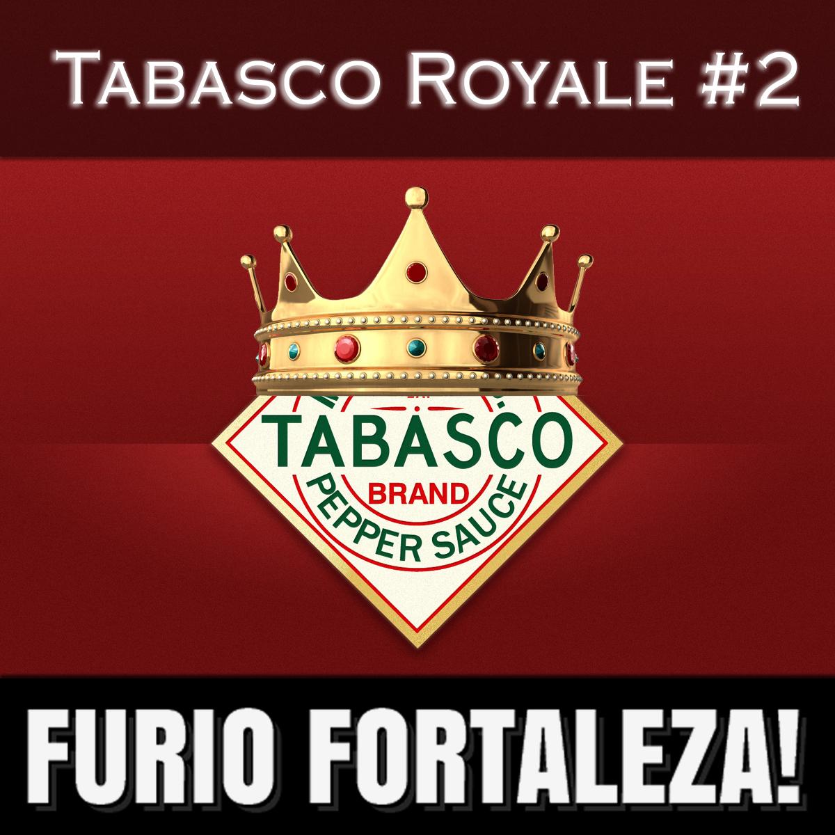 Furio Fortaleza! - 3.3 - Tabasco Royale 2