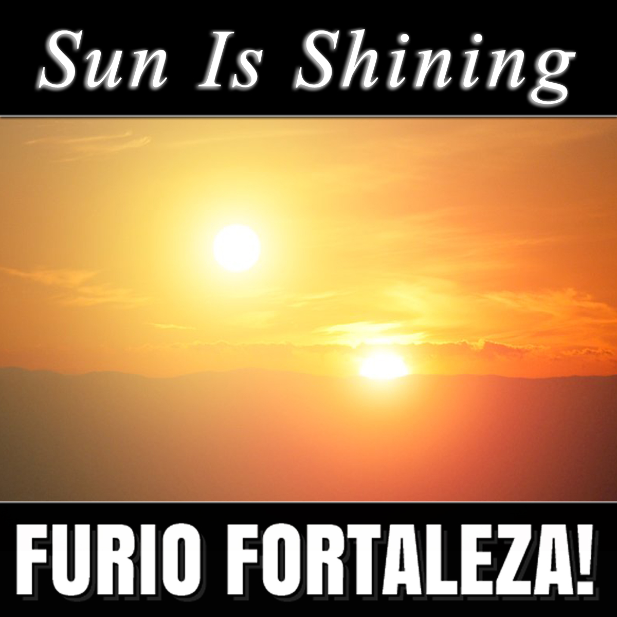 Furio Fortaleza! - 3.7 - Sun is Shining