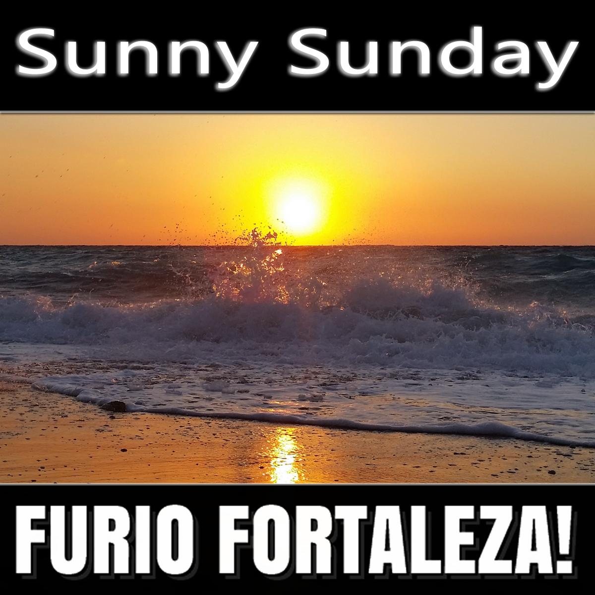 Furio Fortaleza! - 4.3 - Sunny Sunday