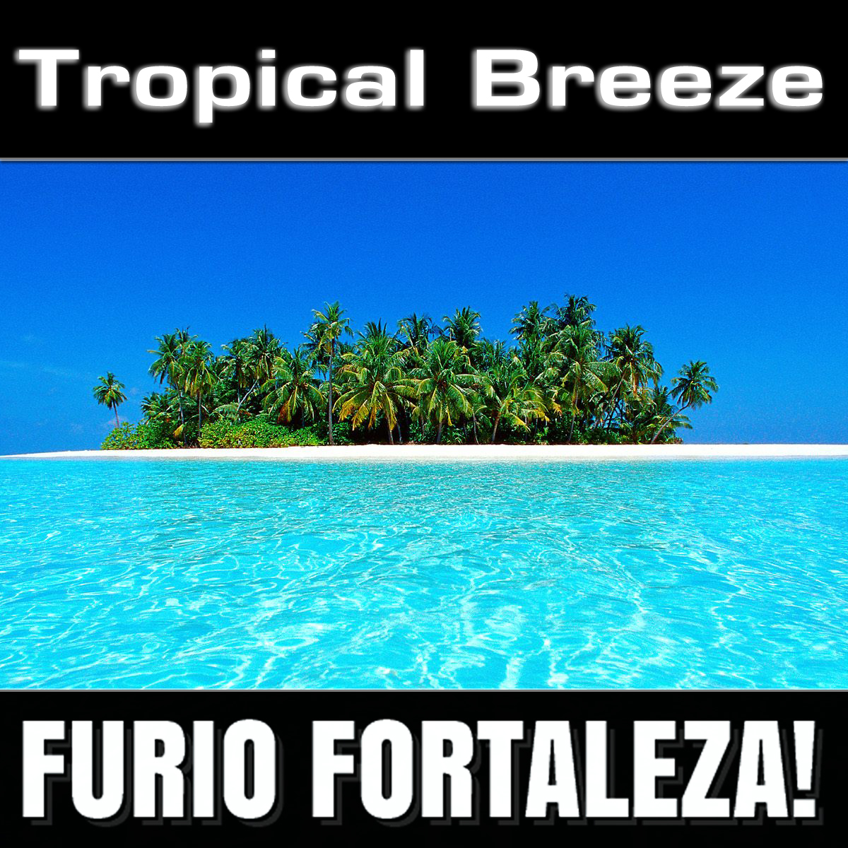 Furio Fortaleza! - 4.8 - Tropical Breeze