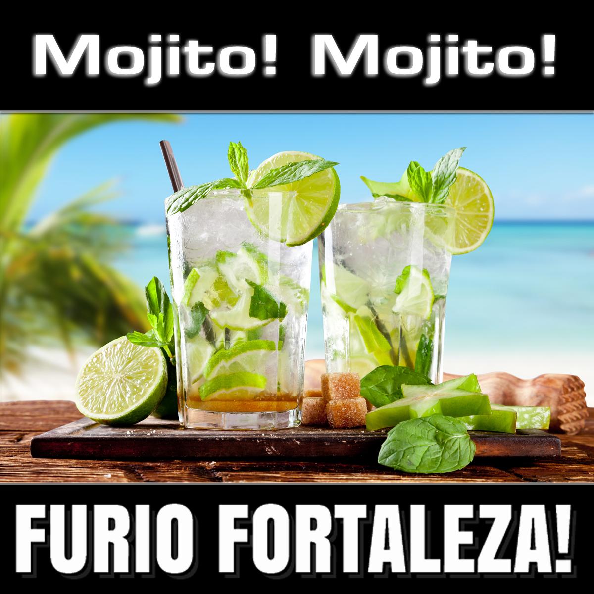 Furio Fortaleza! - 4.9 - Mojito! Mojito!